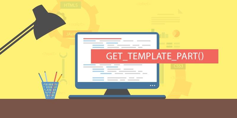 get_template_part