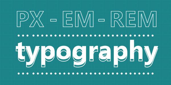 آشنایی با EM در طراحی سایت | خداحافظی با Pixel سلام بر EM